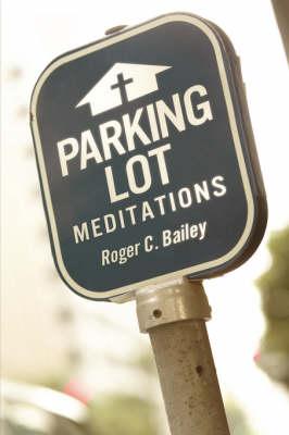 Parking Lot Meditations (Paperback)