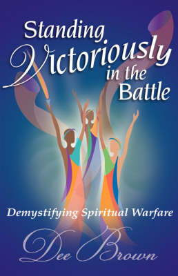 Standing Victoriously in the Battle (Paperback)