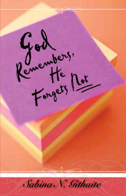 God Remembers, He Forgets Not (Paperback)