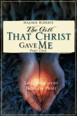 The Gift That Christ Gave Me: Part One (Paperback)