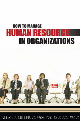 How to Manage Human Resource in Organizations (Hardback)
