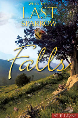 When the Last Sparrow Falls (Paperback)