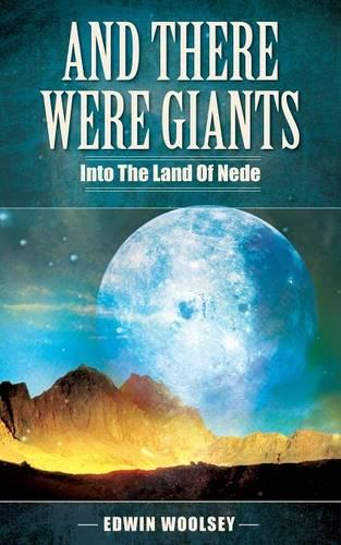 And There Were Giants: Into the Land of Nede (Paperback)