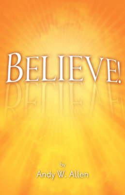 Believe! (Paperback)