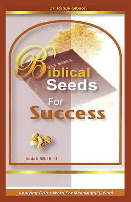 Biblical Seeds for Success (Paperback)