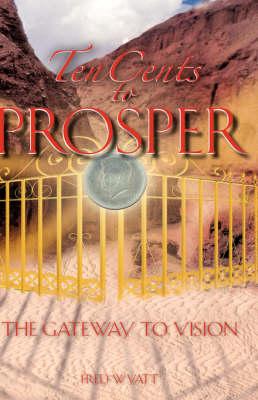 Ten Cents to Prosper (Hardback)