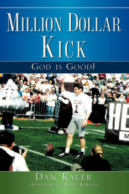 Million Dollar Kick: God Is Good! (Paperback)