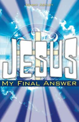 Jesus... My Final Answer (Paperback)