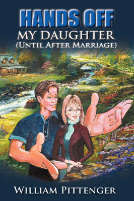 Hands Off My Daughter (Until After Marriage) (Paperback)