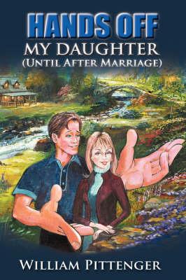 Hands Off My Daughter (Until After Marriage) (Hardback)