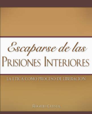 Escaparse de Las Prisiones Interiores (Paperback)