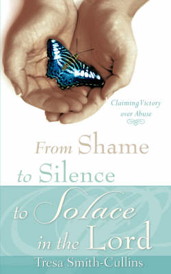 From Shame to Silence to Solace in the Lord (Paperback)