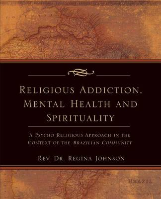Religious Addiction, Mental Health and Spirituality (Paperback)