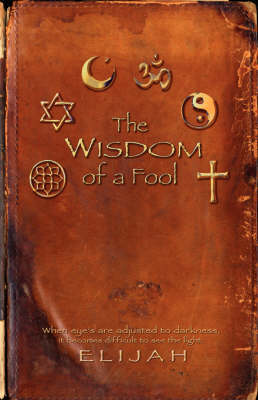 The Wisdom of a Fool (Paperback)