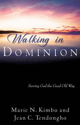 Walking in Dominion (Paperback)