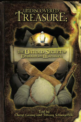 Undiscovered Treasure: The Untold Secret of Ephraim and Manasseh (Paperback)