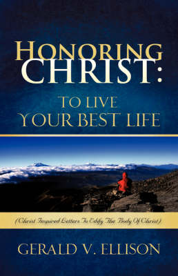 Honoring Christ: To Live Your Best Life (Paperback)