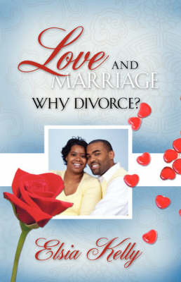 Love and Marriage Why Divorce (Paperback)