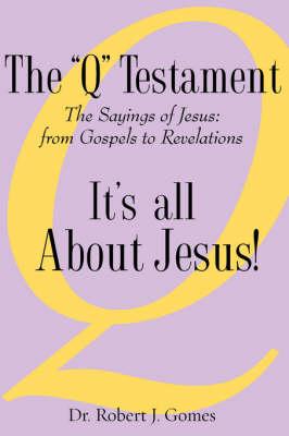 "The ""Q"" Testament (Paperback)"