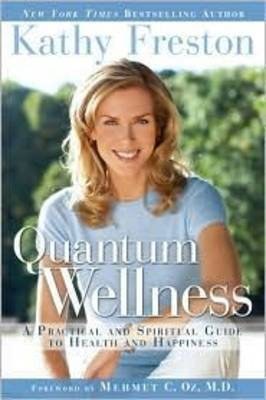 Quantum Wellness: A Practical and Spiritual Guide to Health and Happiness (Hardback)