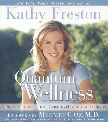 Quantum Wellness: A Practical and Spiritual Guide to Health and Happiness (CD-Audio)