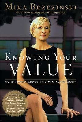 Knowing Your Value: Women, Money and Getting What You're Worth (Hardback)