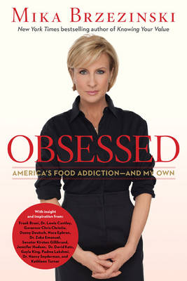 Obsessed: America's Food Addiction--and My Own (Hardback)
