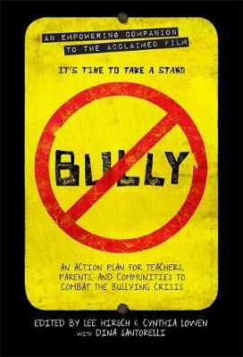 Bully: An Action Plan for Teachers, Parents, and Communities to Combat the Bullying Crisis (Paperback)