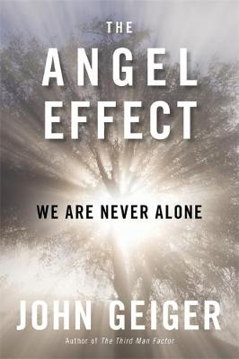 The Angel Effect: The Powerful Force That Ensures We Are Never Alone (Hardback)
