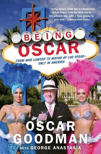 Being Oscar: From Mob Lawyer to Mayor of Las Vegas (Paperback)
