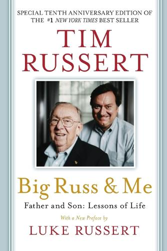 Big Russ & Me, 10th anniversary edition: Father & Son: Lessons of Life (Paperback)