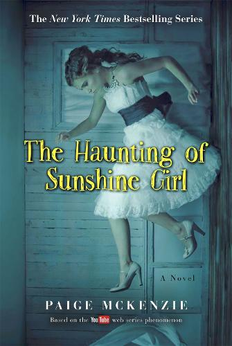 The Haunting of Sunshine Girl: Book One (Paperback)