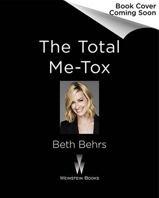 The Total Me-Tox: How to Ditch Your Diet, Move Your Body & Love Your Life (Hardback)