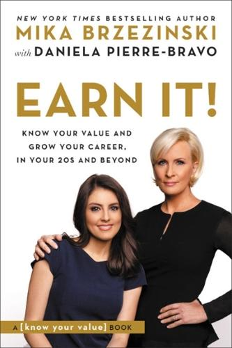 Earn It!: Know Your Value and Grow Your Career, in Your 20s and Beyond (Paperback)