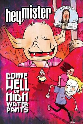 Hey, Mister Come Hell Or Highwater Pants (Paperback)