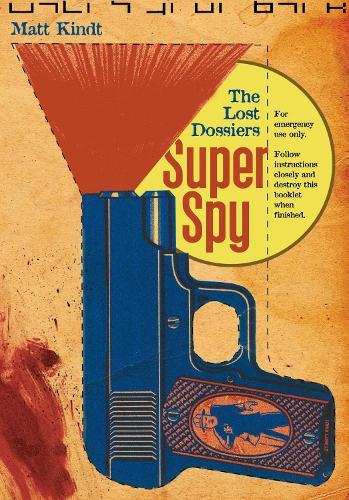 Super Spy: The Lost Dossiers: Super Spy The Lost Dossiers Lost Dossiers (Paperback)