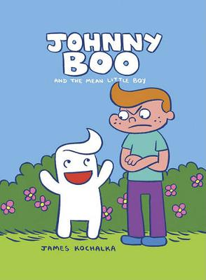 Johnny Boo: Johnny Boo Book 4 The Mean Little Boy Mean Little Boy Bk. 4 (Hardback)