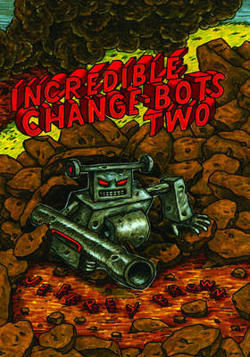 Incredible Change-Bots Two (Paperback)