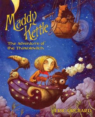 Maddy Kettle Book 1 The Adventure Of The Thimblewitch (Paperback)