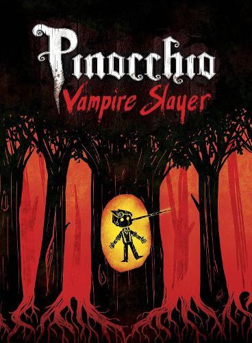 Pinocchio, Vampire Slayer Complete Edition (Paperback)