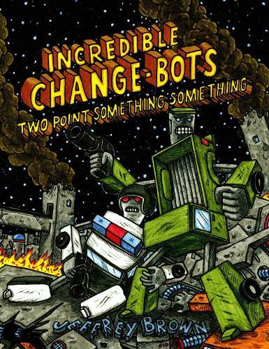 Incredible Change-Bots Two Point Something Something (Paperback)