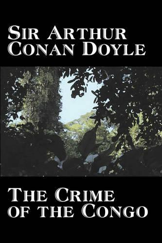 The Crime of the Congo by Arthur Conan Doyle, History, Africa (Paperback)