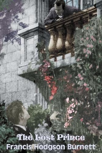 The Lost Prince by Frances Hodgson Burnett, Juvenile Fiction, Classics, Family (Paperback)