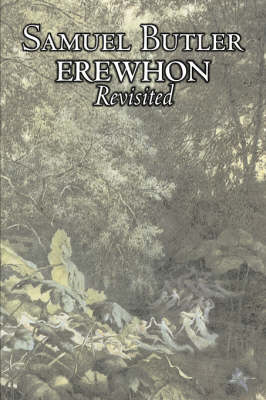 Erewhon Revisited by Samuel Butler, Fiction, Classics, Fantasy, Literary (Paperback)