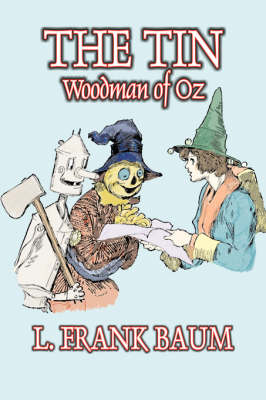The Tin Woodman of Oz by L. Frank Baum, Fiction, Fantasy, Literary, Fairy Tales, Folk Tales, Legends & Mythology - Oz (Paperback)