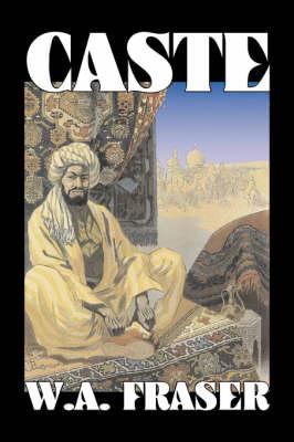 Caste by W. A. Fraser, Fiction, Action & Adventure (Hardback)