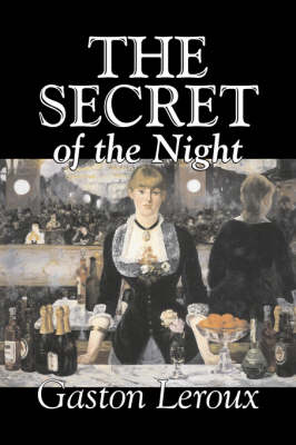 The Secret of the Night by Gaston Leroux, Fiction, Classics, Action & Adventure, Mystery & Detective (Hardback)