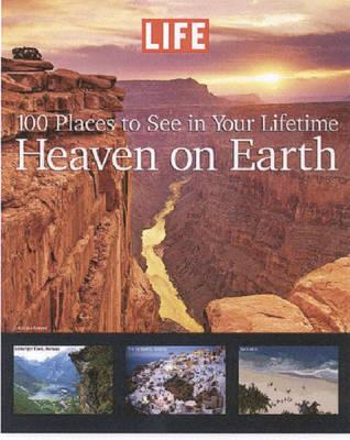 Life: Worlds Must See Destinations: Heaven on Earth (Hardback)