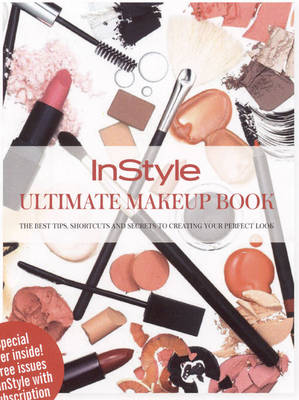 InStyle: Ultimate Makeup Book (Paperback)