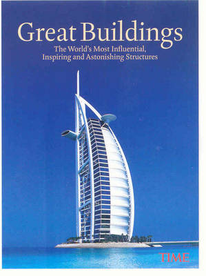 Great Buildings: The World's Most Influential, Inspiring and Astonishing Structures (Hardback)